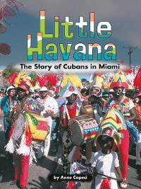 Cover Little Havana: The Story of Cubans in Miami