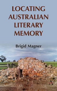 Cover Locating Australian Literary Memory