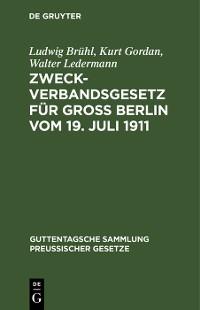Cover Zweckverbandsgesetz für Groß Berlin vom 19. Juli 1911