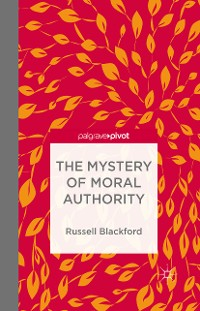 Cover The Mystery of Moral Authority