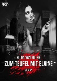 Cover ZUM TEUFEL MIT ELAINE