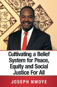 Cover Cultivating a Belief System for Peace, Equity and Social Justice for All
