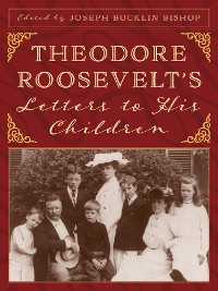 Cover Theodore Roosevelt's Letters to His Children
