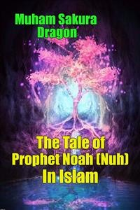 Cover The Tale of Prophet Noah (Nuh) In Islam