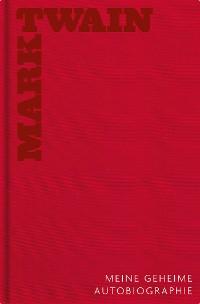 Cover Meine geheime Autobiographie - Gesamtedition