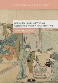 Cover Knowledge, Power, and Women's Reproductive Health in Japan, 1690–1945