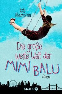 Cover Die große weite Welt der Mimi Balu
