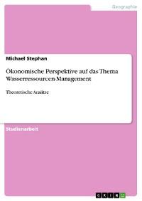 Cover Ökonomische Perspektive auf das Thema Wasserressourcen-Management