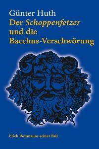 Cover Der Schoppenfetzer und die Bacchus-Verschwörung