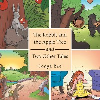 Cover The Rabbit and the Apple Tree and Two Other Tales