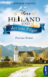 Cover Herr Heiland und der tote Pilger