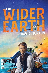 Cover The Wider Earth (NHB Modern Plays)