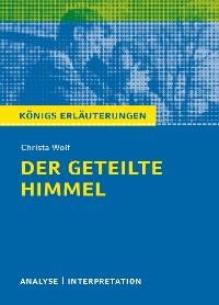 Cover Der geteilte Himmel. Königs Erläuterungen.