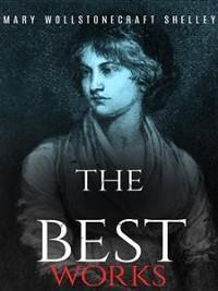 Cover MaryWollstonecraftShelley: The Best Works