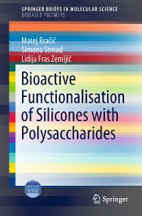 Cover Bioactive Functionalisation of Silicones with Polysaccharides