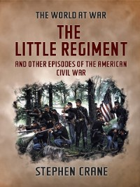 Cover Little Regiment and Other Episodes of the American Civil War