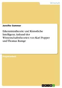 Cover Erkenntnistheorie und Künstliche Intelligenz. Anhand der Wissenschaftstheorien von Karl Popper und Thomas Ramge