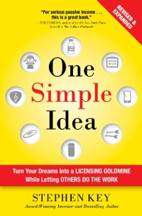 Cover One Simple Idea, Revised and Expanded Edition: Turn Your Dreams into a Licensing Goldmine While Letting Others Do the Work