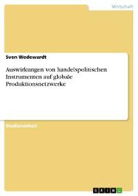 Cover Auswirkungen von handelspolitischen Instrumenten auf globale Produktionsnetzwerke
