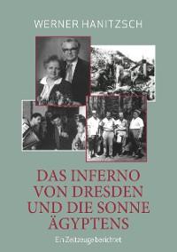 Cover Das Inferno von Dresden und die Sonne Ägyptens