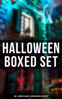 Cover HALLOWEEN Boxed Set: 200+  Horror Classics & Supernatural Mysteries