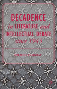 Cover Decadence in Literature and Intellectual Debate since 1945
