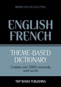 Cover Theme-Based Dictionary: British English-French - 5000 words