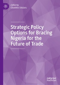 Cover Strategic Policy Options for Bracing Nigeria for the Future of Trade