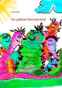 Cover Der goldene Humuskrümel