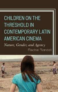 Cover Children on the Threshold in Contemporary Latin American Cinema