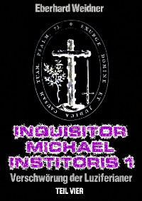 Cover INQUISITOR MICHAEL INSTITORIS 1 - Teil Vier