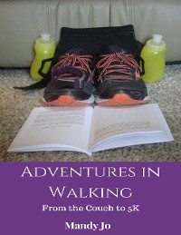 Cover Adventures in Walking: From the Couch to 5K