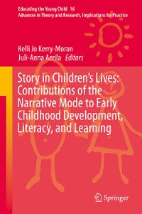 Cover Story in Children's Lives: Contributions of the Narrative Mode to Early Childhood Development, Literacy, and Learning