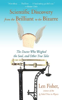Cover Scientific Discovery from the Brilliant to the Bizarre