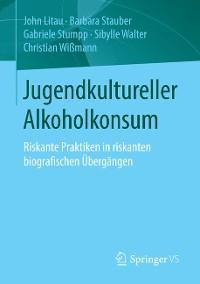 Cover Jugendkultureller Alkoholkonsum