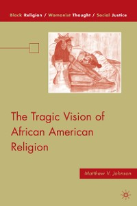 Cover The Tragic Vision of African American Religion