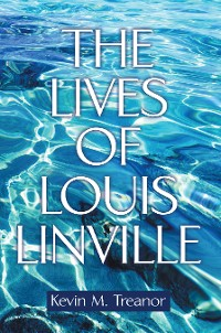 Cover The Lives of Louis Linville