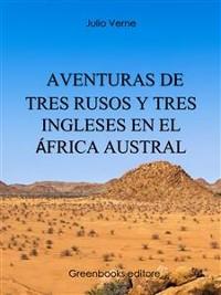 Cover Aventuras de tres rusos y tres ingleses en el África Austral