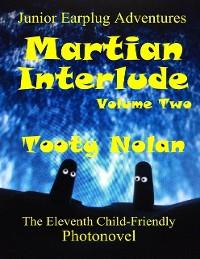 Cover Junior Earplug Adventures: Martian Interlude Volume Two