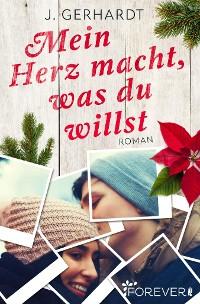 Cover Mein Herz macht, was du willst