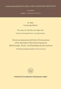 Cover Strukturanalyse menschlicher Chromosomen unter besonderer Berucksichtigung der Banderungs-, Bruch- und Replikationsmechanismen