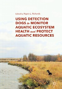 Cover Using Detection Dogs to Monitor Aquatic Ecosystem Health and Protect Aquatic Resources