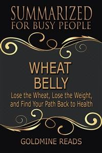 Cover Wheat Belly - Summarized for Busy People