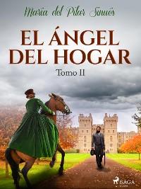 Cover El ángel del hogar. Tomo II