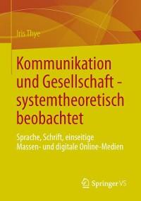 Cover Kommunikation und Gesellschaft - systemtheoretisch beobachtet