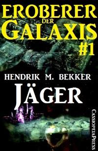 Cover Jäger - Eroberer der Galaxis 1