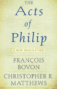 Cover The <I>Acts of Philip</I>