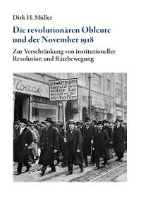 Cover Die revolutionären Obleute und der November 1918