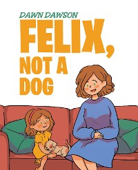 Cover Felix, Not a Dog
