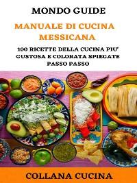 Cover Il Mondo degli Ebook presenta 'Manuale di Cucina Messicana'